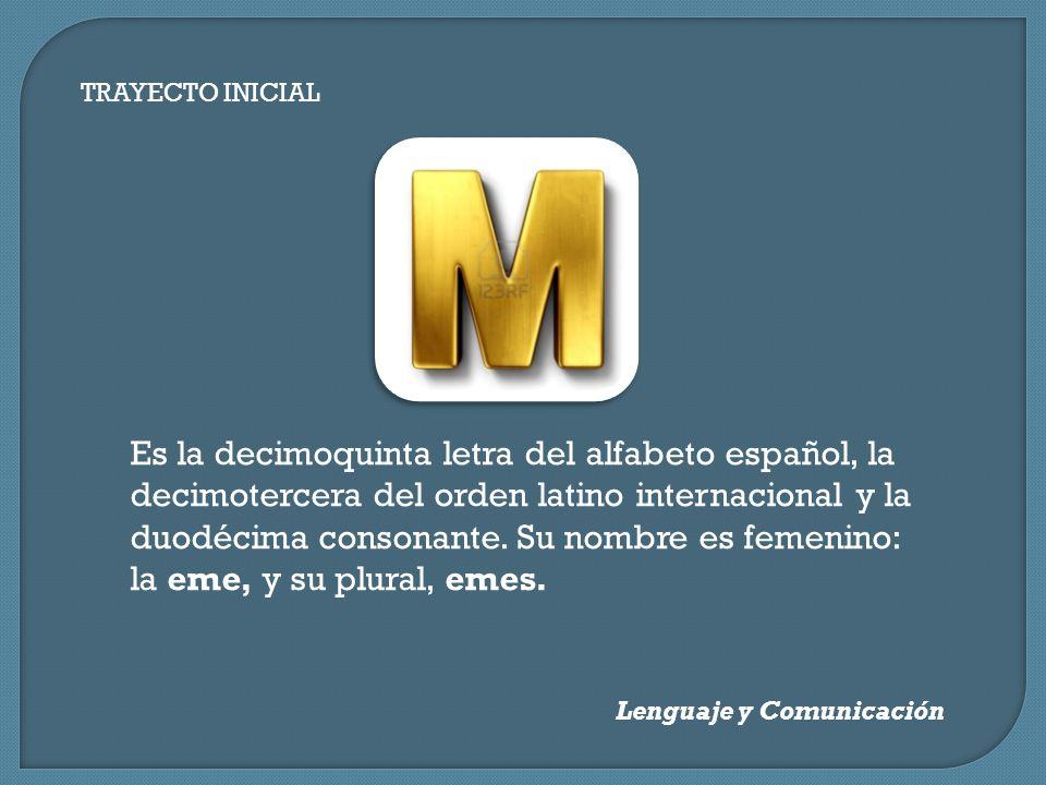 Es la decimoquinta letra del alfabeto español, la