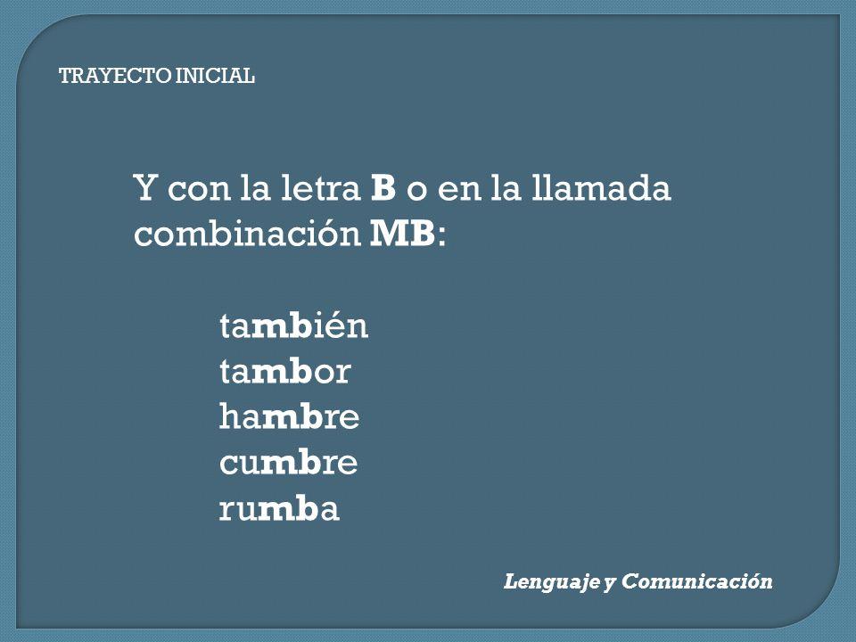 Y con la letra B o en la llamada combinación MB: también tambor hambre