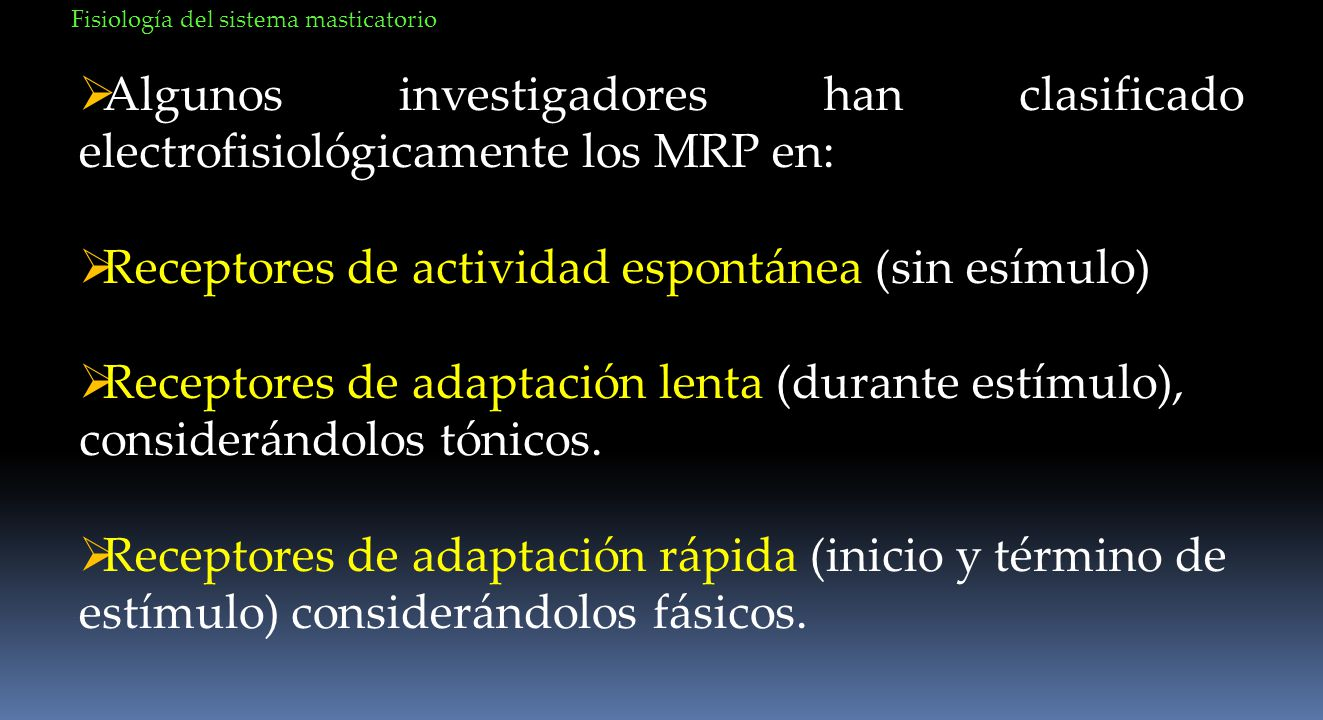 Receptores de actividad espontánea (sin esímulo)