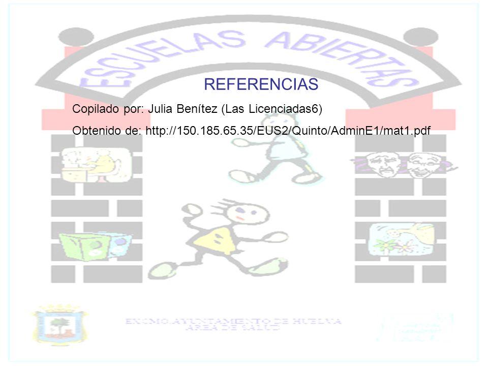 REFERENCIAS Copilado por: Julia Benítez (Las Licenciadas6)