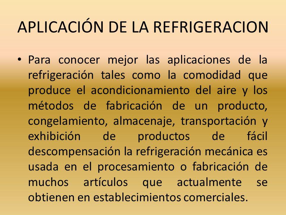 APLICACIÓN DE LA REFRIGERACION