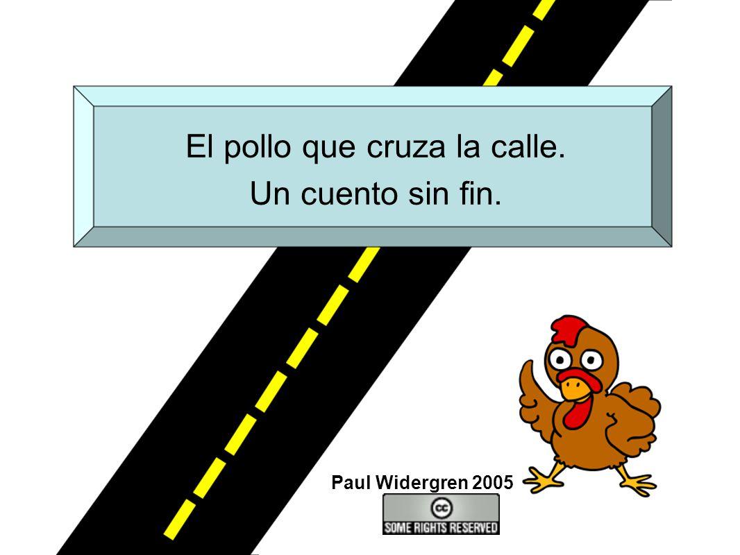 El pollo que cruza la calle.