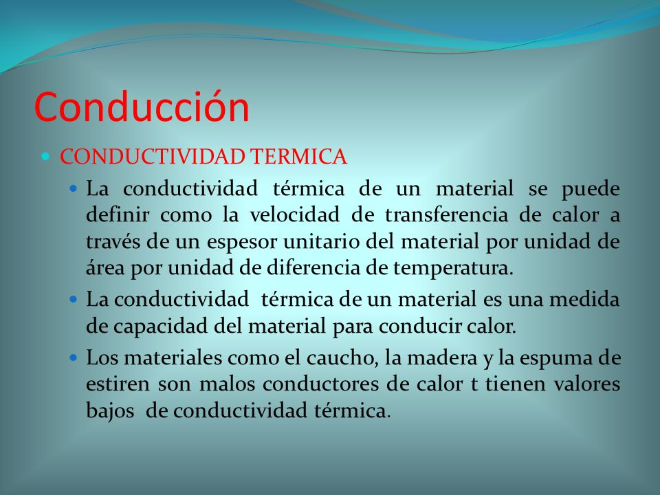 Conducción CONDUCTIVIDAD TERMICA