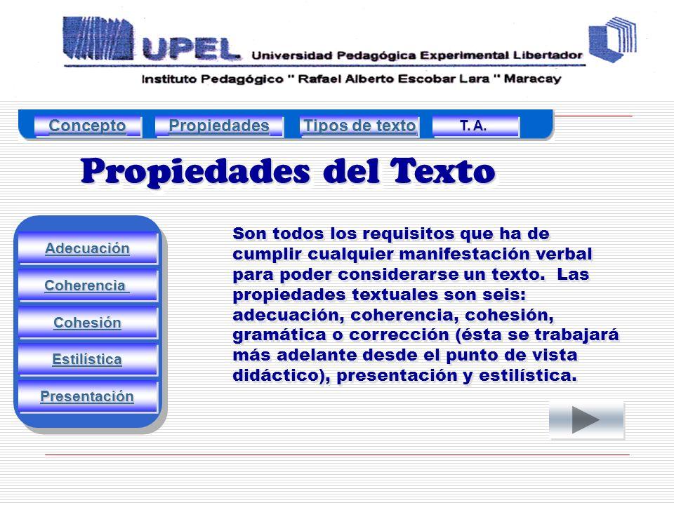 Propiedades del Texto Concepto Propiedades Tipos de texto