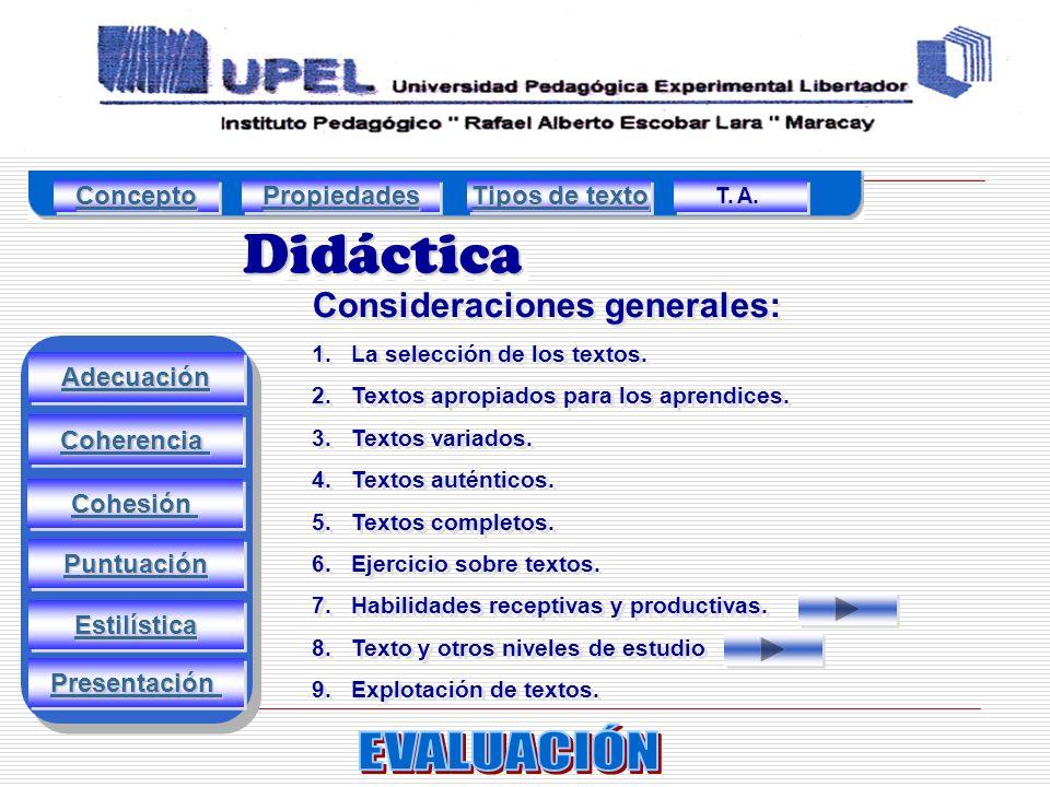 Didáctica EVALUACIÓN Consideraciones generales: Concepto Propiedades