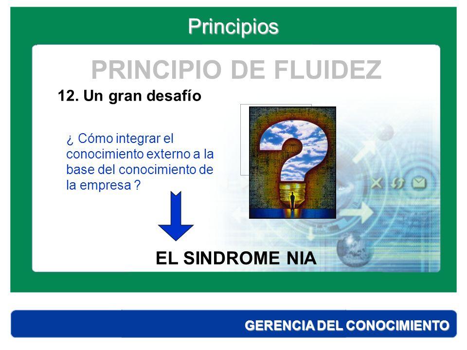 PRINCIPIO DE FLUIDEZ Principios EL SINDROME NIA 12. Un gran desafío
