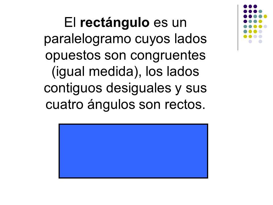 El rectángulo es un paralelogramo cuyos lados opuestos son congruentes (igual medida), los lados contiguos desiguales y sus cuatro ángulos son rectos.