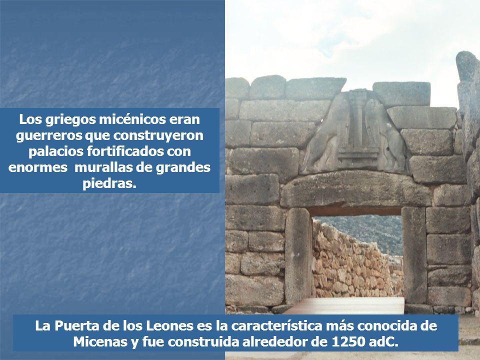 Los griegos micénicos eran guerreros que construyeron palacios fortificados con enormes murallas de grandes piedras.