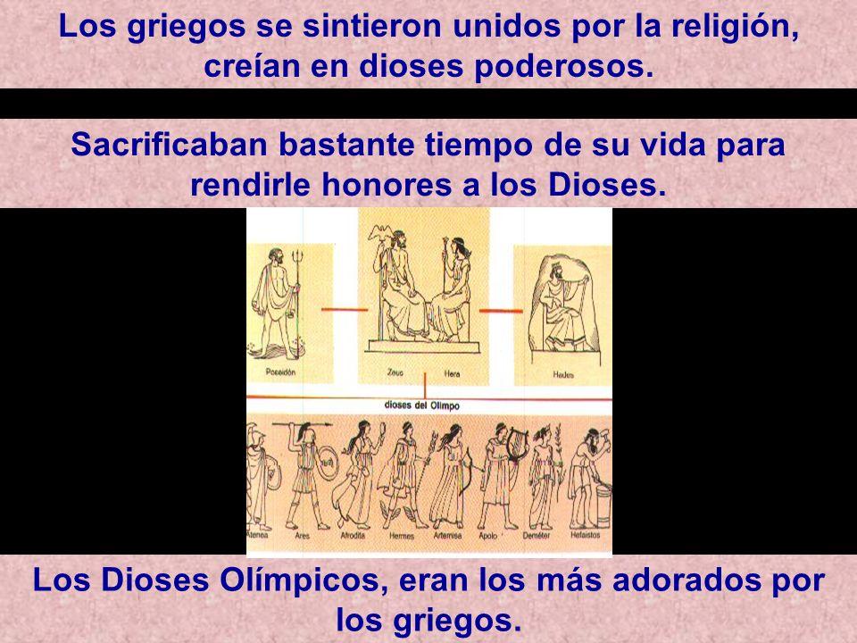 Los Dioses Olímpicos, eran los más adorados por los griegos.