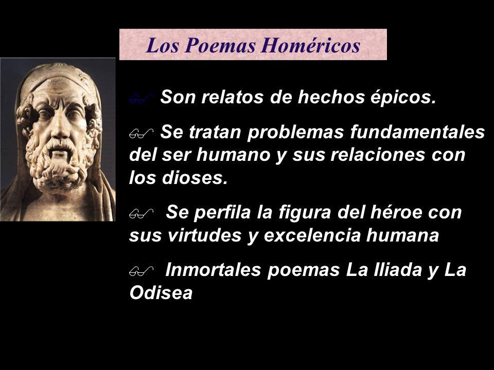 Los Poemas Homéricos Son relatos de hechos épicos.