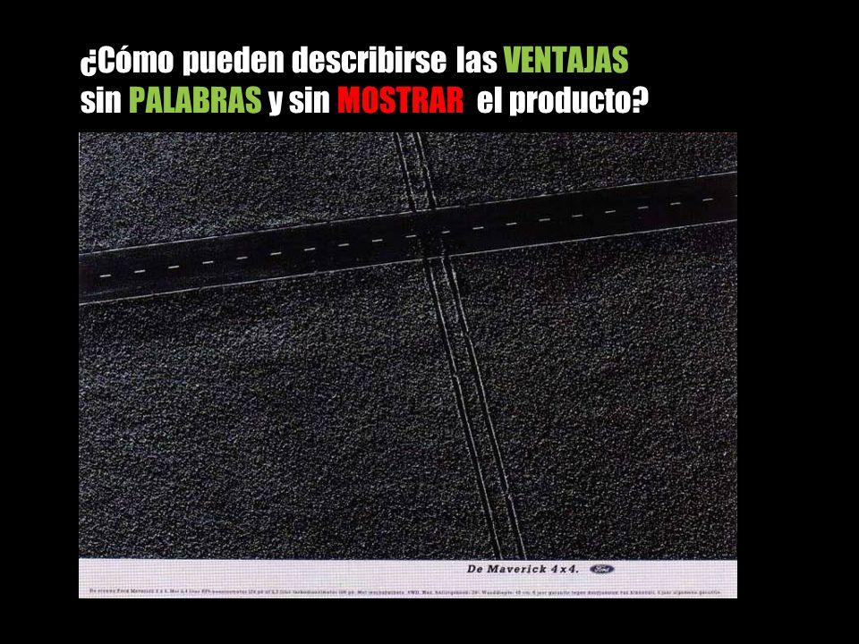 ¿Cómo pueden describirse las VENTAJAS sin PALABRAS y sin MOSTRAR el producto