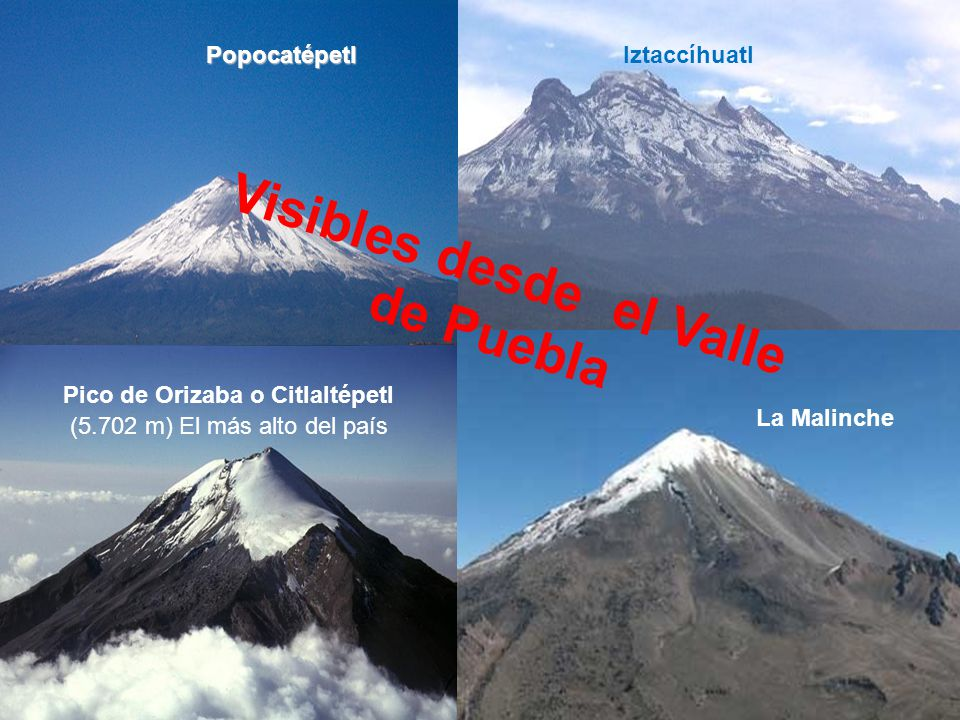 Resultado de imagen para El Popocatépetl, el Iztaccíhuatl, La Malinche y el Citlaltépetl o Pico de Orizaba