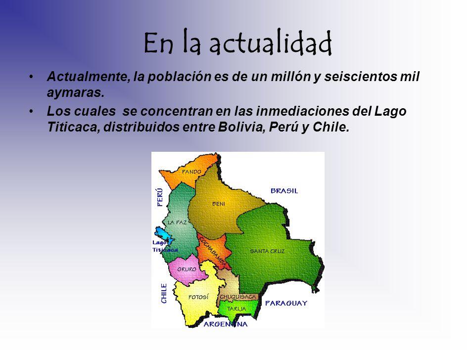 En la actualidad Actualmente, la población es de un millón y seiscientos mil aymaras.