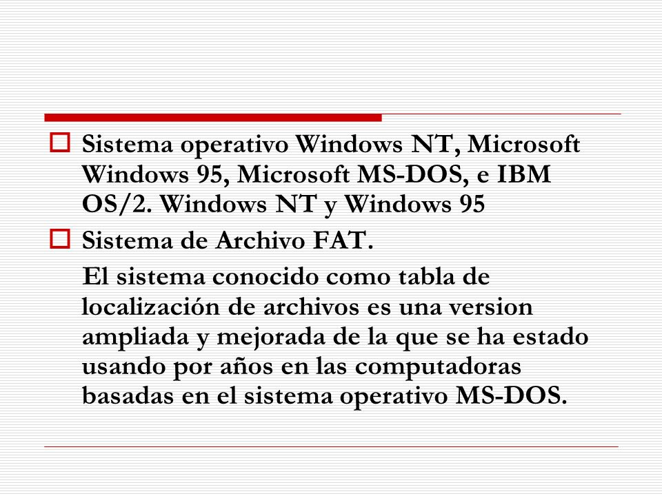 Sistema operativo Windows NT, Microsoft Windows 95, Microsoft MS-DOS, e IBM OS/2. Windows NT y Windows 95