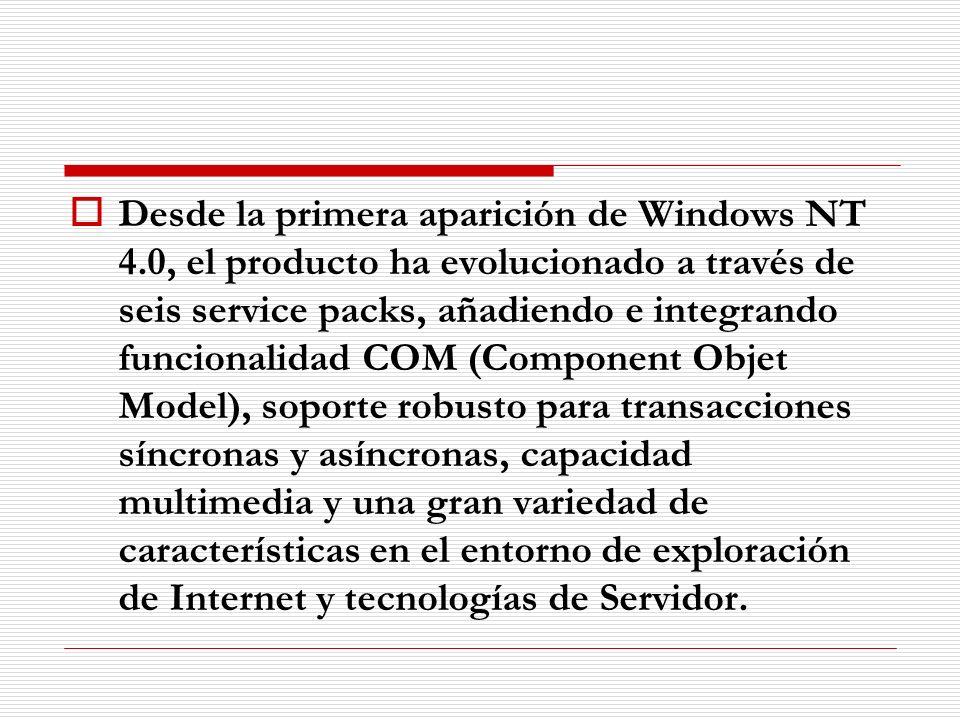 Desde la primera aparición de Windows NT 4