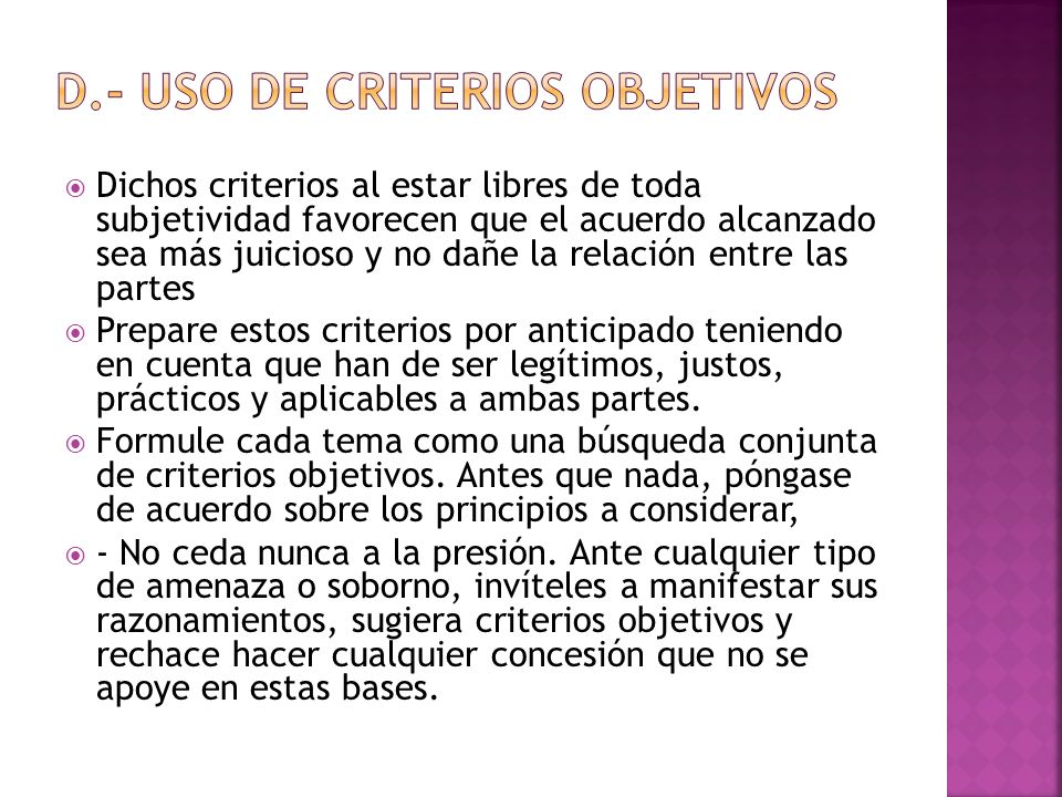 D.- Uso de criterios objetivos