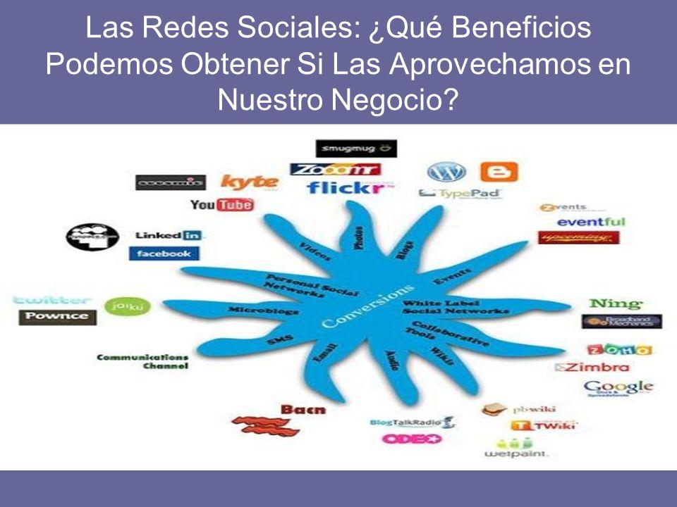 Las Redes Sociales: ¿Qué Beneficios Podemos Obtener Si Las Aprovechamos en Nuestro Negocio
