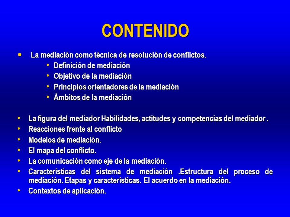 CONTENIDO La mediación como técnica de resolución de conflictos.