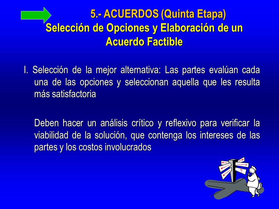 5.- ACUERDOS (Quinta Etapa) Selección de Opciones y Elaboración de un Acuerdo Factible