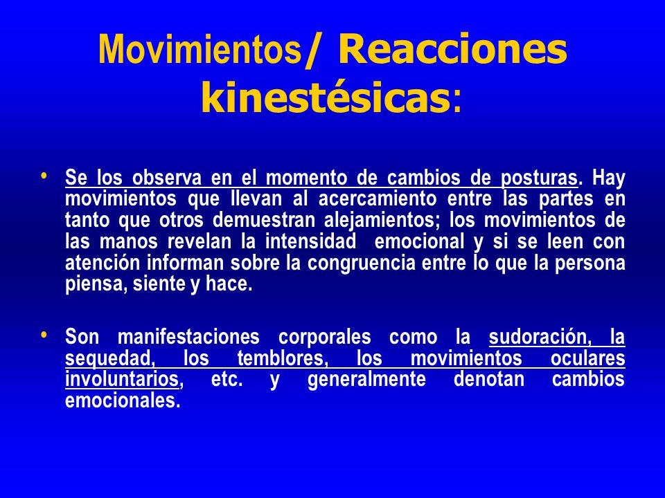 Movimientos/ Reacciones kinestésicas: