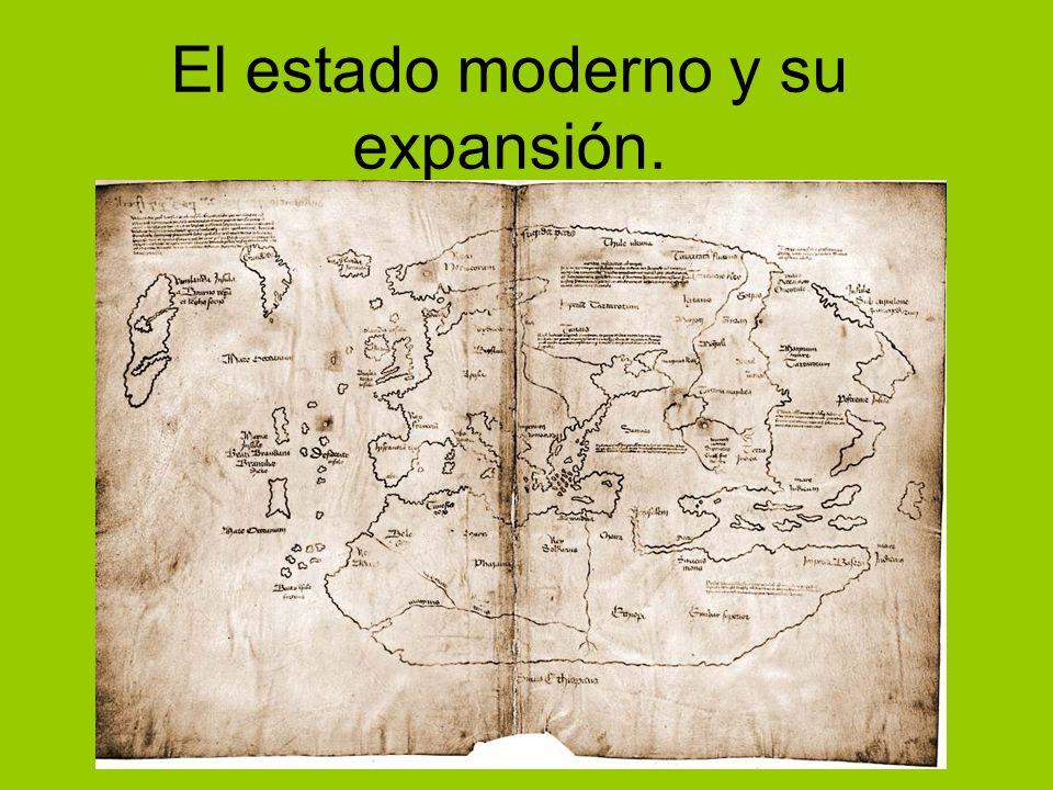 El estado moderno y su expansión.