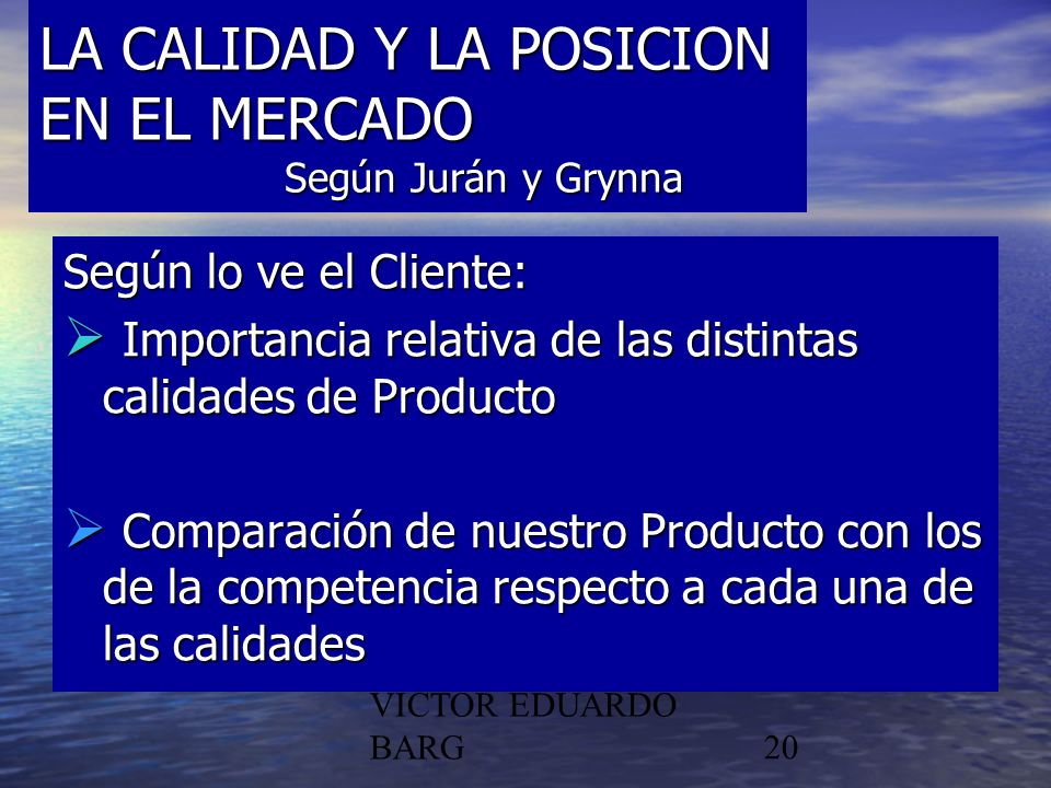 LA CALIDAD Y LA POSICION EN EL MERCADO Según Jurán y Grynna