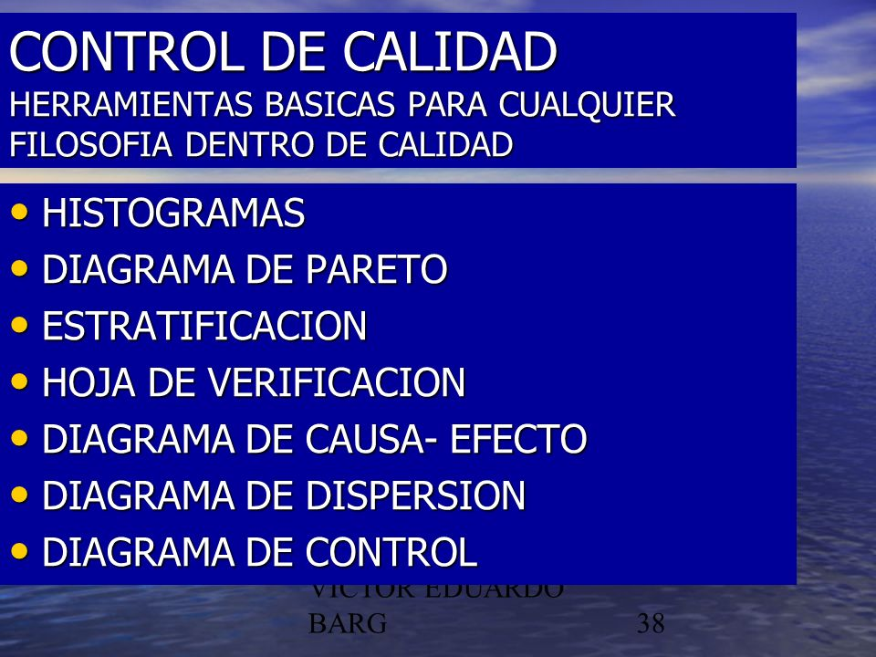 CONTROL DE CALIDAD HERRAMIENTAS BASICAS PARA CUALQUIER FILOSOFIA DENTRO DE CALIDAD