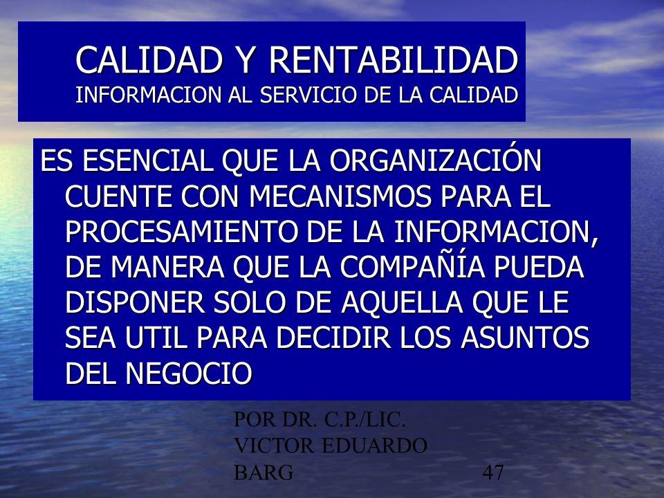 CALIDAD Y RENTABILIDAD INFORMACION AL SERVICIO DE LA CALIDAD