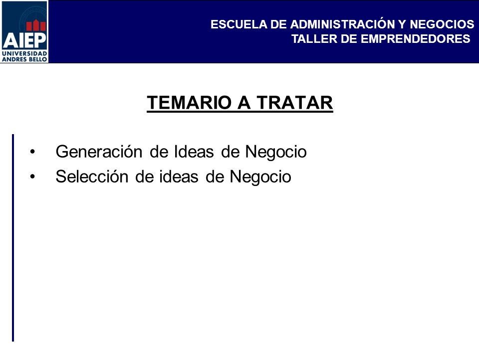 TEMARIO A TRATAR Generación de Ideas de Negocio