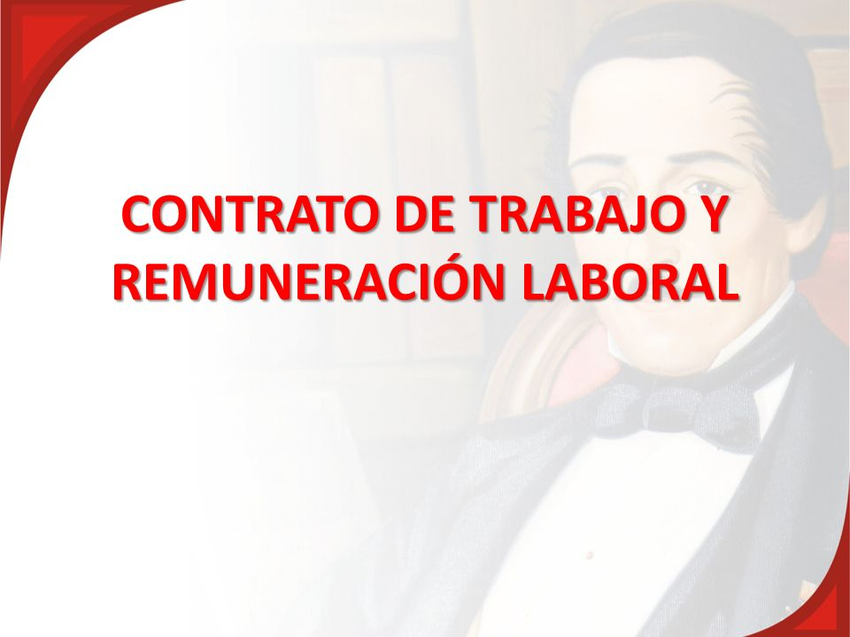 CONTRATO DE TRABAJO Y REMUNERACIÓN LABORAL