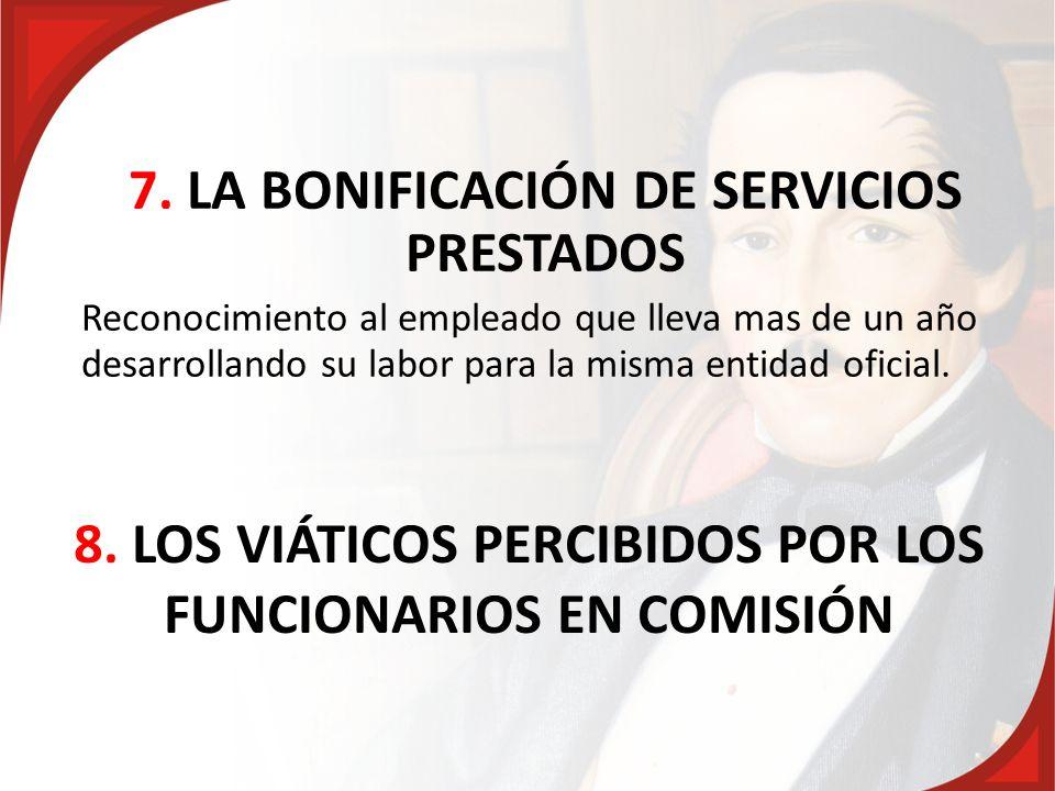 8. LOS VIÁTICOS PERCIBIDOS POR LOS FUNCIONARIOS EN COMISIÓN