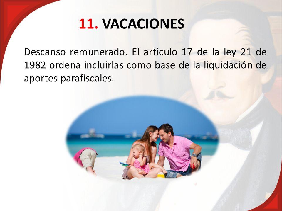 11. VACACIONES Descanso remunerado.