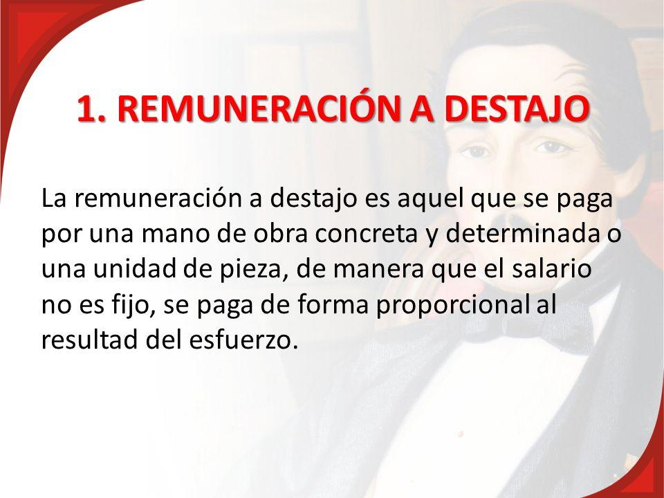 1. REMUNERACIÓN A DESTAJO