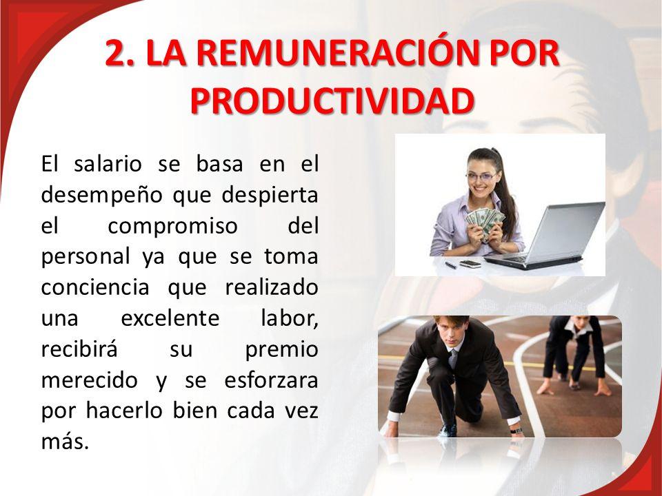 2. LA REMUNERACIÓN POR PRODUCTIVIDAD