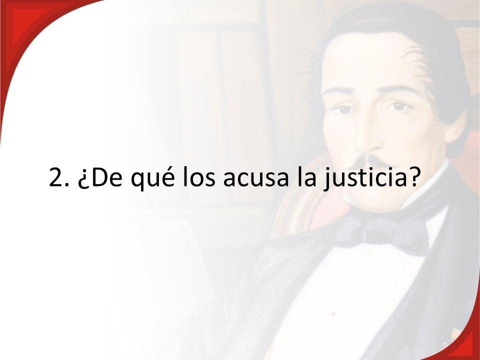 2. ¿De qué los acusa la justicia