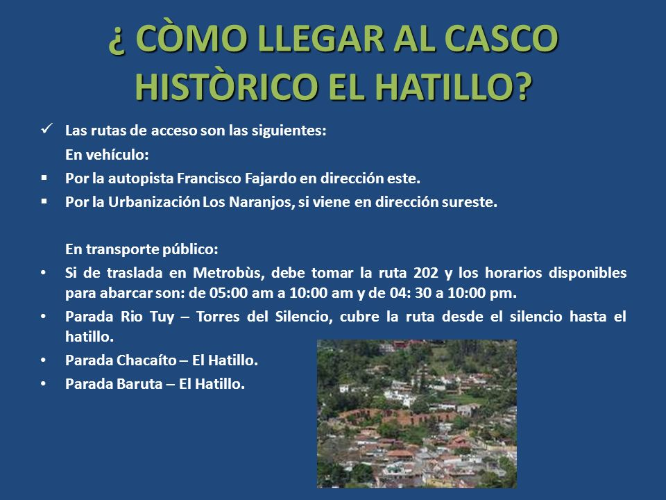 ¿ CÒMO LLEGAR AL CASCO HISTÒRICO EL HATILLO
