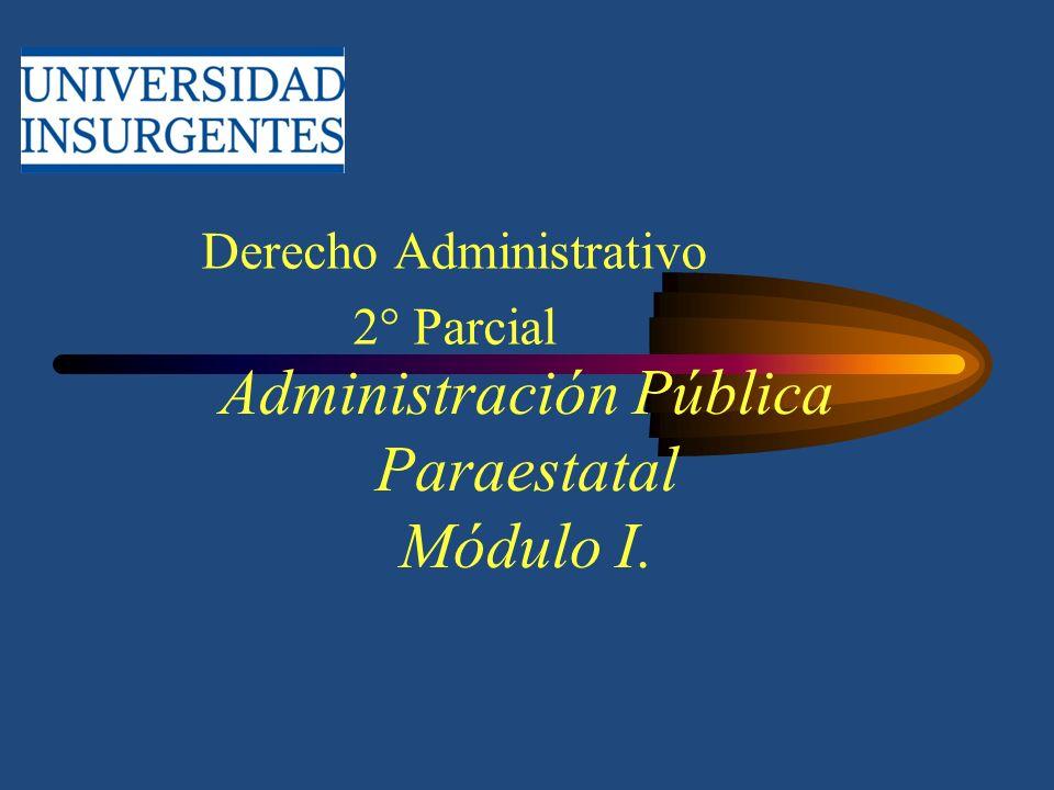 Administración Pública Paraestatal Módulo I.