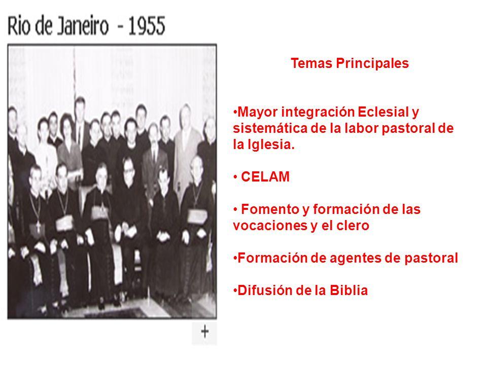 Temas PrincipalesMayor integración Eclesial y sistemática de la labor pastoral de la Iglesia. CELAM.