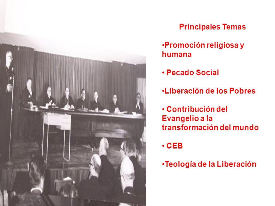 Principales TemasPromoción religiosa y humana. Pecado Social. Liberación de los Pobres. Contribución del Evangelio a la transformación del mundo.
