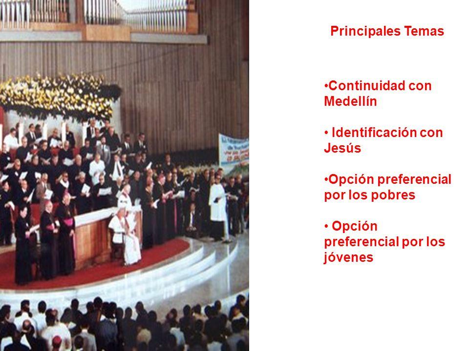 Principales Temas Continuidad con Medellín. Identificación con Jesús. Opción preferencial por los pobres.