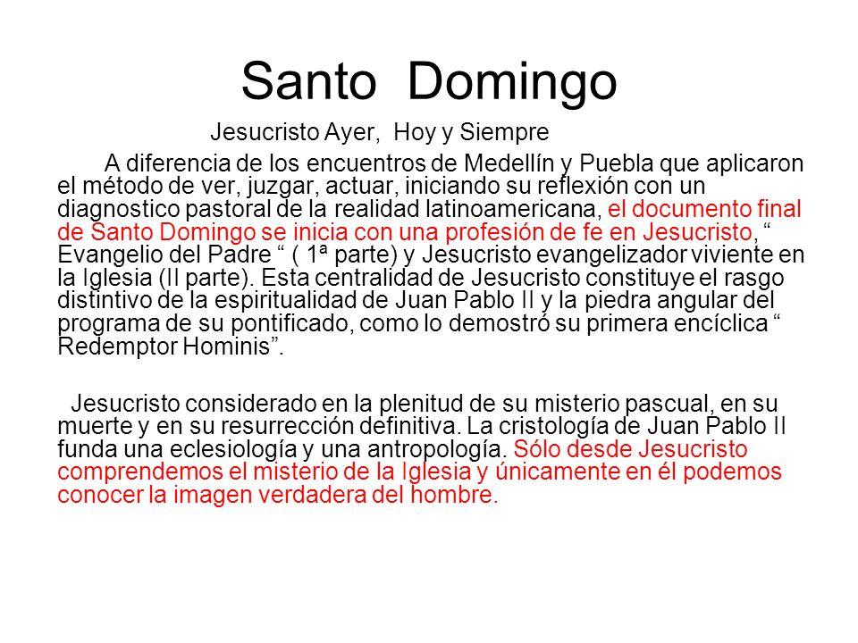 Santo Domingo Jesucristo Ayer, Hoy y Siempre