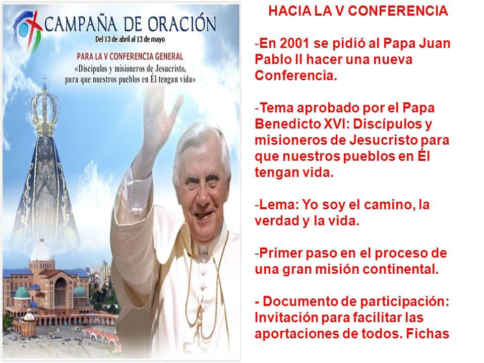 HACIA LA V CONFERENCIAEn 2001 se pidió al Papa Juan Pablo II hacer una nueva Conferencia.