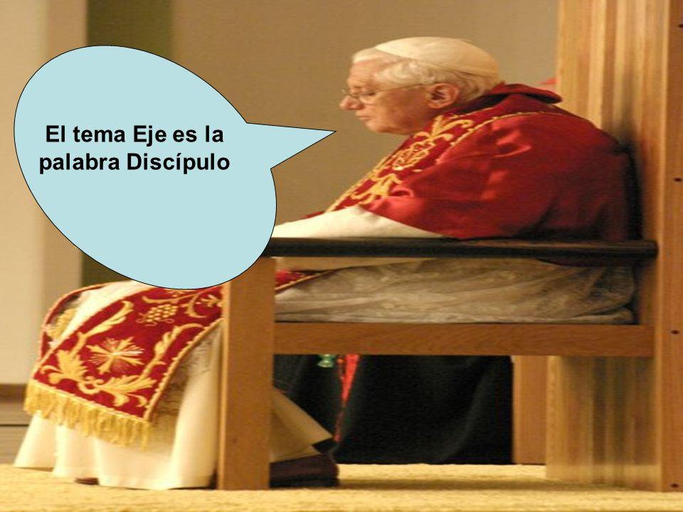 El tema Eje es la palabra Discípulo