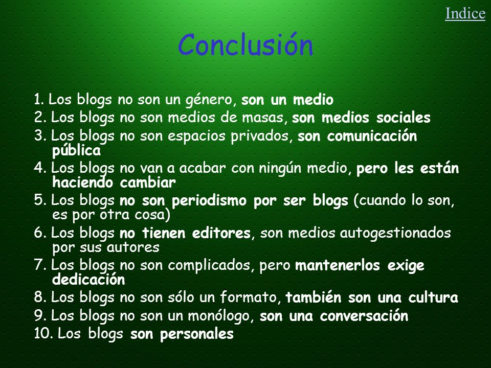 Conclusión Indice 1. Los blogs no son un género, son un medio