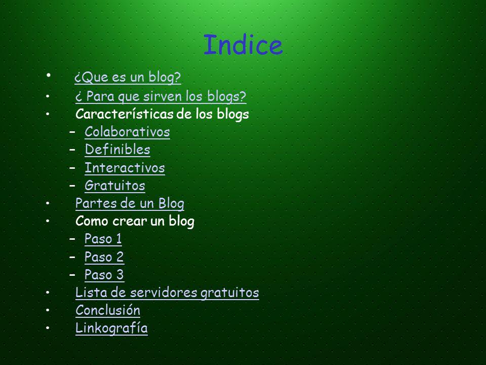 Indice ¿Que es un blog ¿ Para que sirven los blogs