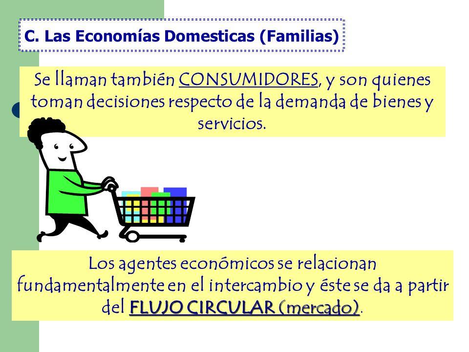C. Las Economías Domesticas (Familias)