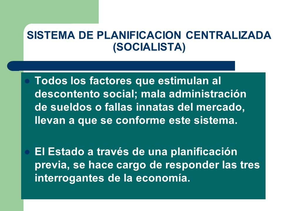 SISTEMA DE PLANIFICACION CENTRALIZADA (SOCIALISTA)