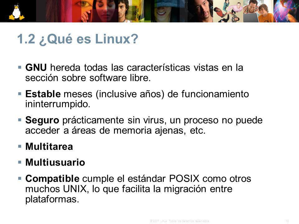 1.2 ¿Qué es Linux GNU hereda todas las características vistas en la sección sobre software libre.
