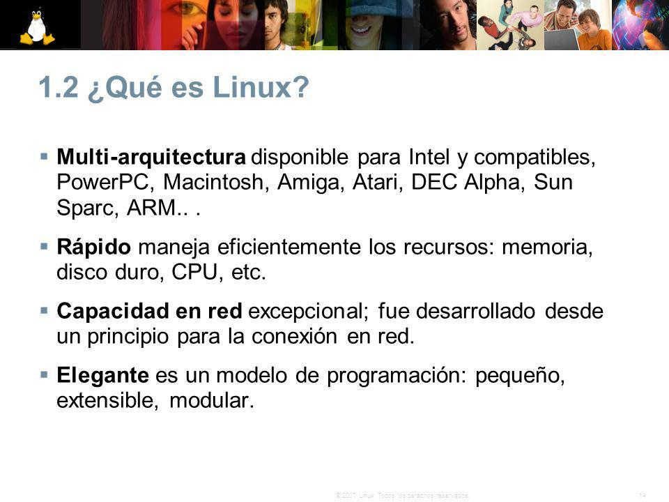 1.2 ¿Qué es Linux Multi-arquitectura disponible para Intel y compatibles, PowerPC, Macintosh, Amiga, Atari, DEC Alpha, Sun Sparc, ARM.. .
