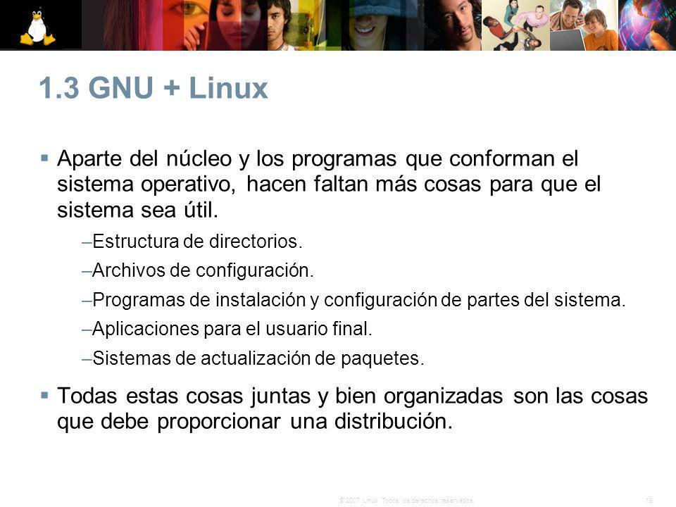 1.3 GNU + Linux Aparte del núcleo y los programas que conforman el sistema operativo, hacen faltan más cosas para que el sistema sea útil.